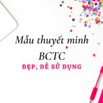 Mẫu thuyết minh BCTC 2019 đẹp, dễ sử dụng