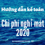 HƯỚNG DẪN KẾ TOÁN CHI PHÍ NGHỈ MÁT NĂM 2020