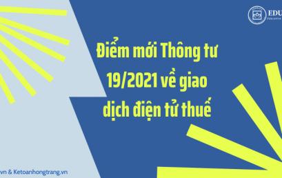 Điểm mới của thông tư 19/2021/TT-BTC