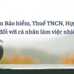 Hướng dẫn bảo hiểm, thuế TNCN đối với cá nhân ký hợp đồng lao động nhiều nơi