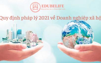 Quy định pháp lý 2021 về doanh nghiệp xã hội